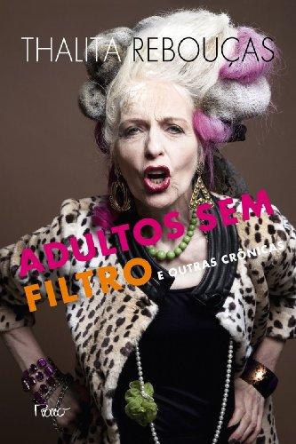 9788532528049: Adultos Sem Filtro e Outras Cronicas (Em Portugues do Brasil)