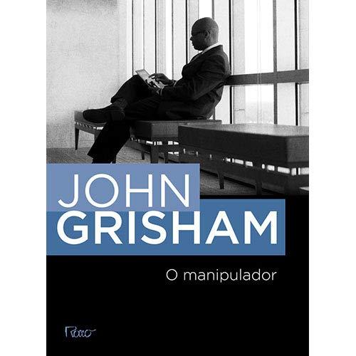 Manipulador (Em Portugues do Brasil): John Grisham