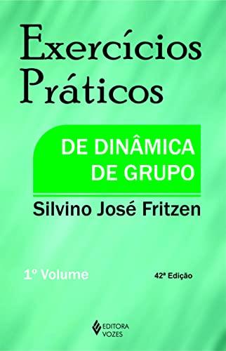 EXERCICIOS PRATICOS DE DINAMICA DE GRUPO: SILVINO JOSE FRITZEN