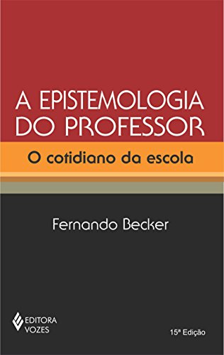 9788532610201: A epistemologia do professor: O cotidiano da escola (Portuguese Edition)