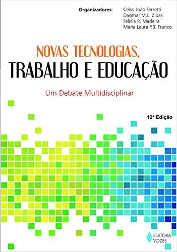 9788532611758: Novas tecnologias, trabalho e educacao: Um debate multidisciplinar (Portuguese Edition)