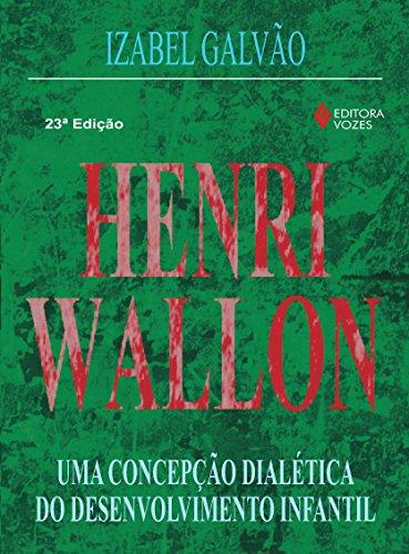 9788532614025: Henri Wallon. Uma Concepção Dialética do Desenvolvimento Infantil (Em Portuguese do Brasil)