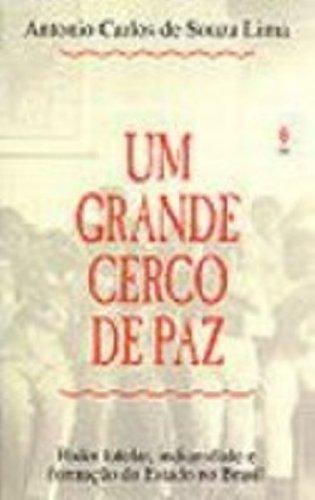 9788532614995: Um grande cerco de paz: Poder tutelar, indianidade e formação do Estado no Brasil (Portuguese Edition)