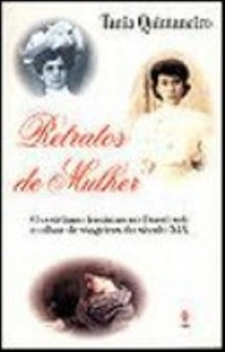 9788532616029: Retratos de mulher: O cotidiano feminino no Brasil sob o olhar de viageiros do século XIX (Portuguese Edition)
