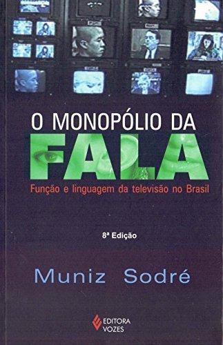 9788532621580: Monopolio da Fala, O: Funcao e Linguagem da Televisao no Brasil