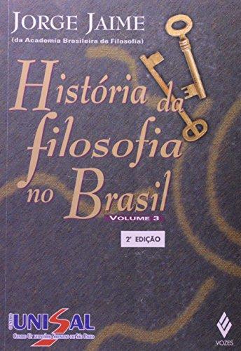 9788532623003: Historia Da Filosofia No Brasil - Volume 3 (Em Portuguese do Brasil)