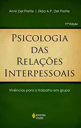 9788532625960: Psicologia das Relações Interpessoais. Vivências Para o Trabalho em Grupo (Em Portuguese do Brasil)