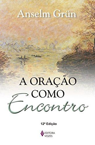 9788532626165: A Oração Como Encontro (Em Portuguese do Brasil)