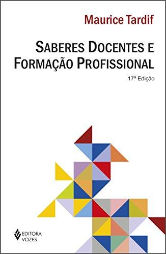 9788532626684: Saberes Docentes E Formação Profissional (Em Portuguese do Brasil)