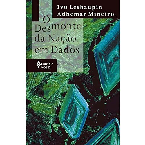 9788532627674: O Desmonte Da Nacao Em Dados