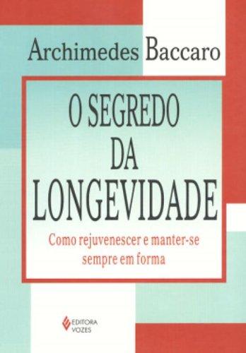 9788532628312: SEGREDO DA LONGEVIDADE, O