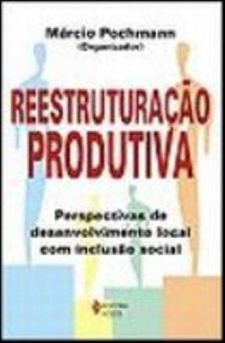 9788532629708: Reestruturação Produtiva. Perspectivas De Desenvolvimento Local Com Inclusão Social (Em Portuguese do Brasil)
