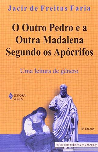 9788532629791: Outro Pedro e a Outra Madalena Segundo os Apocrifos