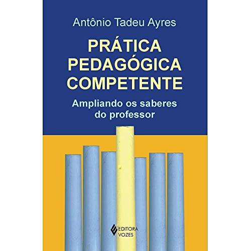 9788532630667: Prática Pedagógica Competente: Ampliando os Saberes do Professor