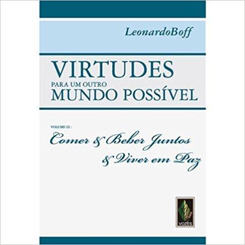 9788532633842: VIRTUDES PARA UM OUTRO MUNDO POSSIVEL - VOL. III