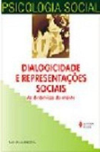 9788532633972: DIALOGICIDADE E REPRESENTACOES SOCIAIS - AS DINAMICAS DA MENTE