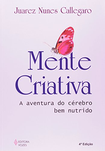 9788532634078: Mente Criativa. A Aventura do Cérebro Bem Nutrido (Em Portuguese do Brasil)
