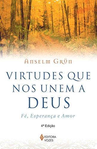 9788532634900: Virtudes Que Nos Unem a Deus: Fe, Esperanca e Amor