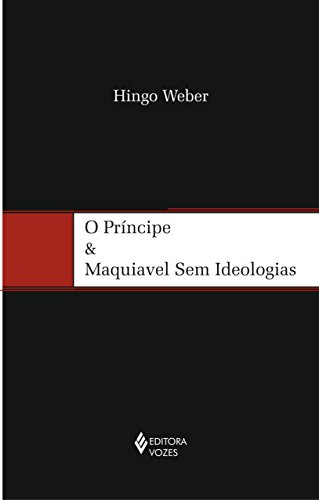 9788532635099: O Príncipe e Maquiavel sem Ideologias (Em Portuguese do Brasil)