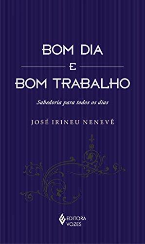 9788532635204: Bom Dia e Bom Trabalho (Em Portuguese do Brasil)