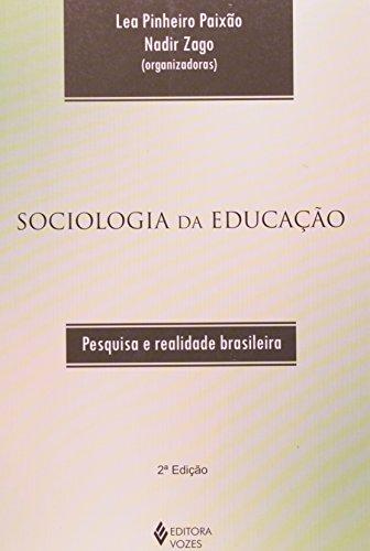 9788532635617: Sociologia Da Educação. Pesquisa E Realidade Brasileira (Em Portuguese do Brasil)