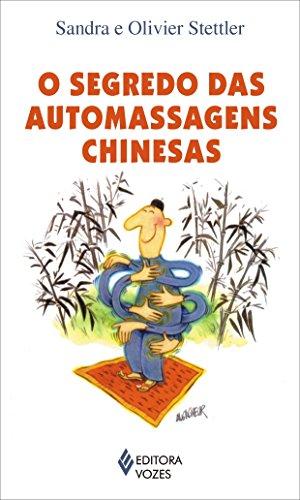 9788532636614: SEGREDO DAS AUTOMASSAGENS CHINESAS, O - COL. PRATICAS PARA O BEM VIVER