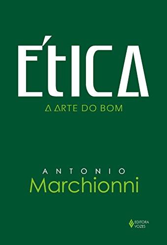 9788532636669: Ética. A Arte do Bom (Em Portuguese do Brasil)
