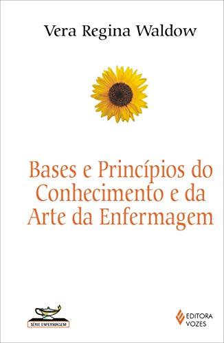 9788532636805: Bases e Princ'pios do Conhecimento da Arte da Enfermagem