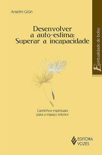 9788532637222: Desenvolver a Autoestima. Superar a Incapacidade (Em Portuguese do Brasil)