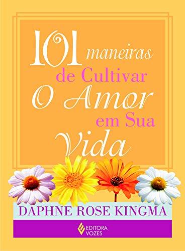 9788532637420: 101 Maneiras de Cultivar o Amor em Sua Vida (Em Portuguese do Brasil)