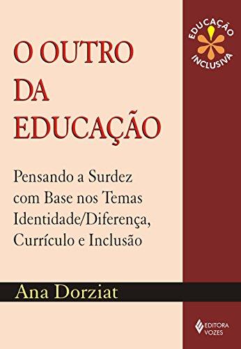 9788532637512: OUTRO DA EDUCACAO, O - PENSANDO A SURDEZ COM BASE NOS TEMAS IDENTIDADE/DIFE