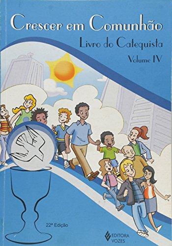 9788532637857: Crescer em Comunhão. Livro do Catequista - Volume 4 (Em Portuguese do Brasil)