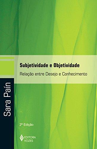 9788532637956: Subjetividade E Objetividade. Relação Entre Desejo E Conhecimento - Volume 1 (Em Portuguese do Brasil)