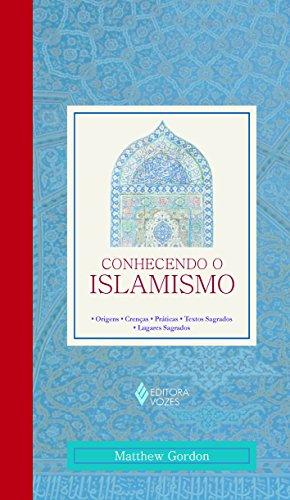 9788532638113: Conhecendo o Islamismo. Origens, Crenças, Práticas, Textos Sagrados, Lugares Sagrados (Em Portuguese do Brasil)