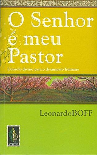 9788532638465: Senhor e Meu Pastor, O: Consolo Divino Para o Desamparo Humano