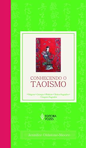 9788532640147: Conhecendo o Taoísmo. Origens, Crenças, Práticas, Textos Sagrados, Lugares Sagrados (Em Portuguese do Brasil)