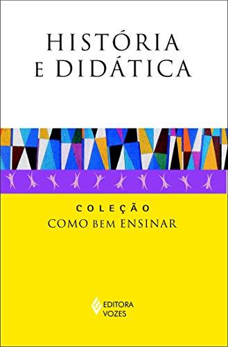 9788532640307: Historia e Didatica: Colecao Como Bem Ensinar
