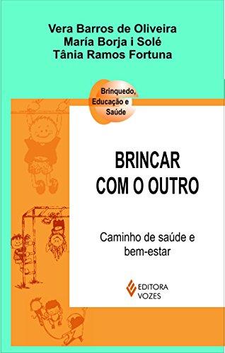9788532640376: Brincar Com O Outro. Caminho De Saude E Bem-Estar (Em Portuguese do Brasil)