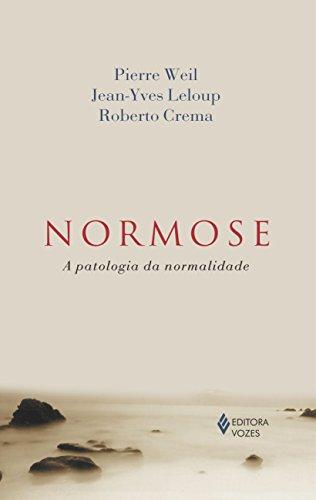 9788532640987: Normose. A Patologia da Normalidade (Em Portuguese do Brasil)