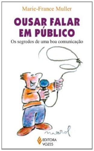 9788532641717: Ousar Falar em Publico: os Segredos de Uma Boa Comunicacao