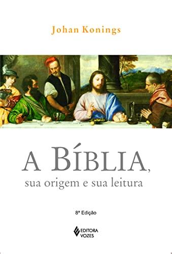 9788532642202: A Bíblia, Sua Origem e Sua Leitura (Em Portuguese do Brasil)