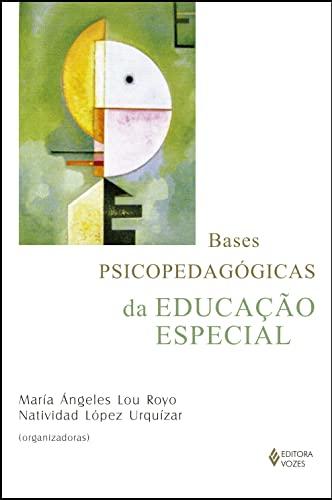 9788532642998: Bases Psicopedagogicas da Educacao Especial