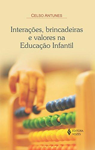 9788532643285: Interacoes, Brincadeiras e Valores na Educacao Infantil