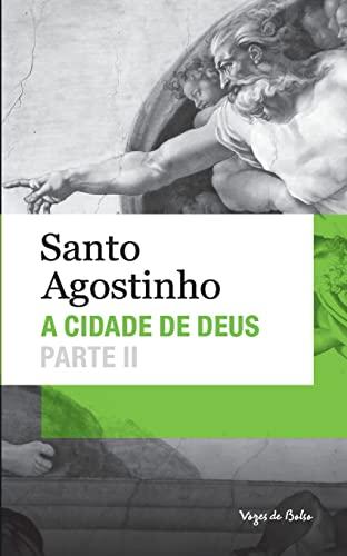 9788532643469: A Cidade de Deus. Parte II - Livros XI a XXII (Em Portuguese do Brasil)