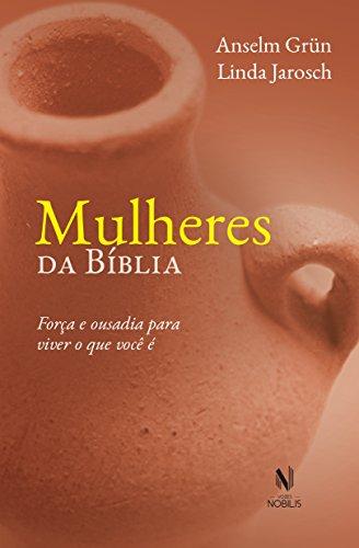 9788532645463: Mulheres da Bíblia. Força e Ousadia Para Viver o que Você É (Em Portuguese do Brasil)