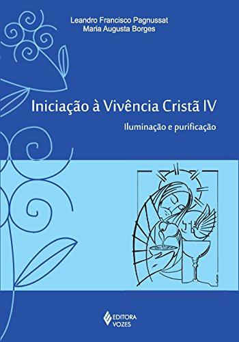 9788532645678: Iniciacao a Vivencia Crista: Iluminacao e Purificacao Vol. 4