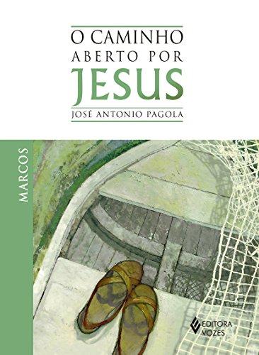 9788532646088: O Caminho Aberto por Jesus. Marcos (Em Portuguese do Brasil)