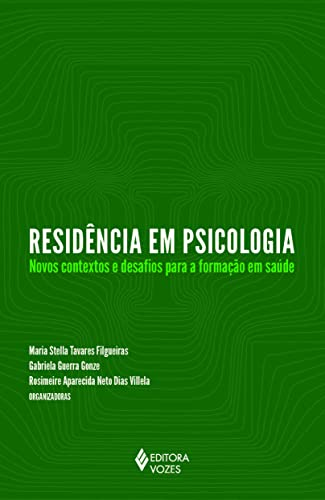 9788532646651: Residencia em Psicologia: Novos Contextos e Desafios Para a Formacao de Saude