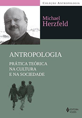 9788532647542: Antropologia: Pratica Teorica na Cultura e na Sociedade