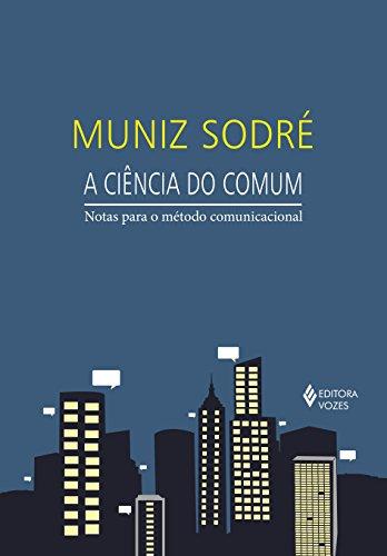 9788532648365: Ciencia do Comum, A: Notas Para o Metodo Comunicacional